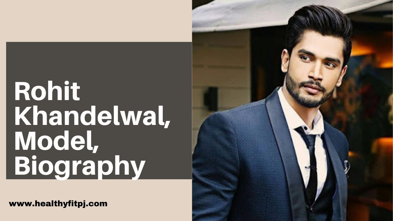 Rohit Khandelwal model Biography