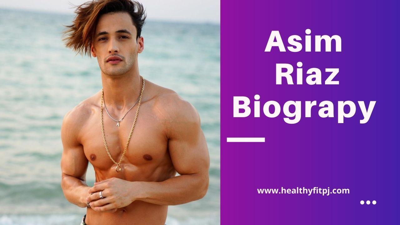 Asim Riaz Biography