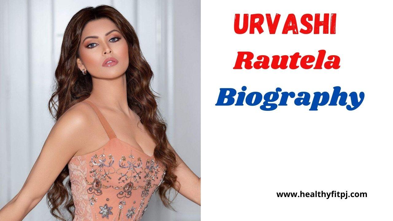 Urvashi Rautela Biography, Family, Husband, Instagram