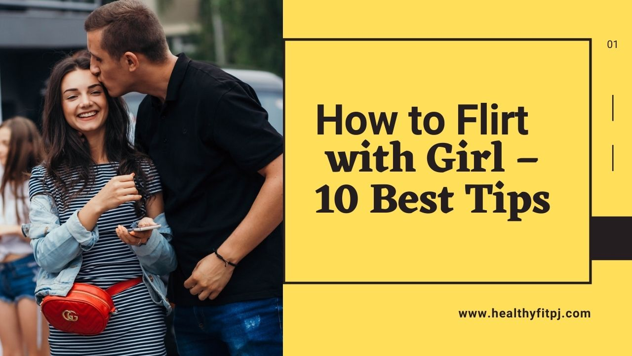 How to Flirt with Girl