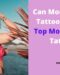 Can Models Have Tattoos – Some Top Models with Tattoos