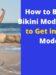How to Become a Bikini Model – 07 Tips to Get into Bikini Modeling