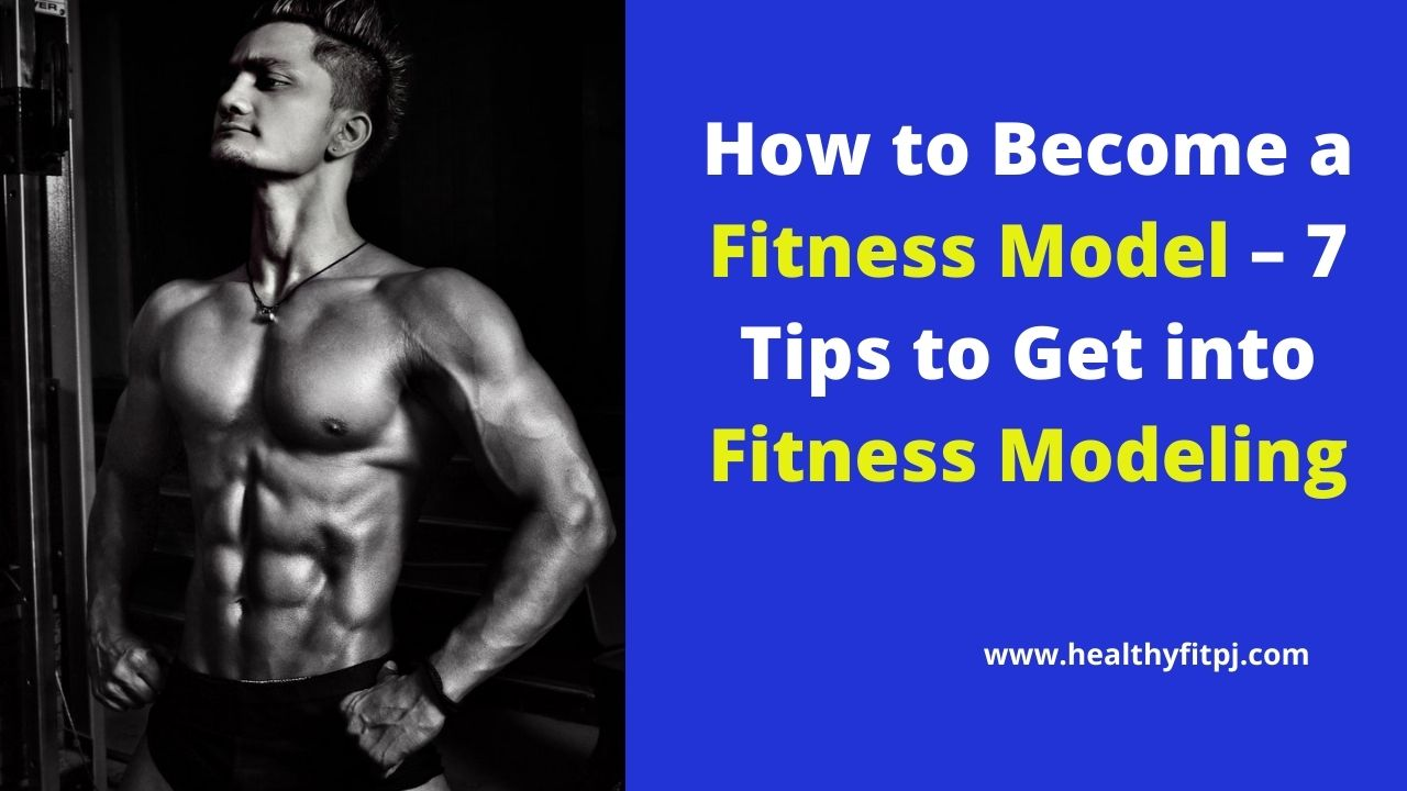 How to Become a Fitness Model Fitness Modeling