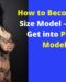 How to Become a Plus Size Model – 7 Tips to Get into Plus Size Modeling