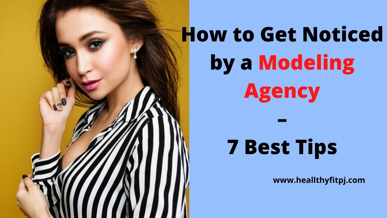 How to Get Noticed by a Modeling Agency