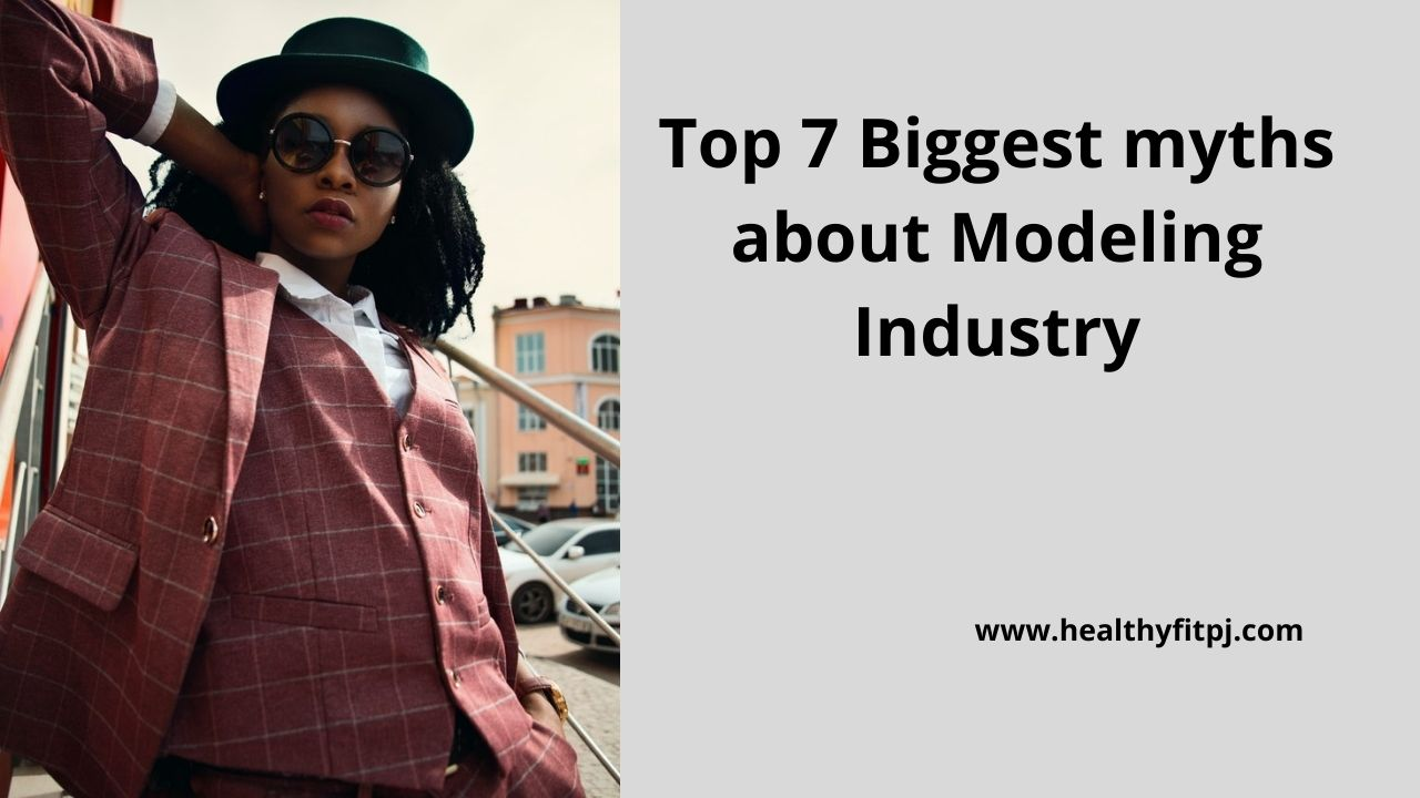 myths about Modeling Industry
