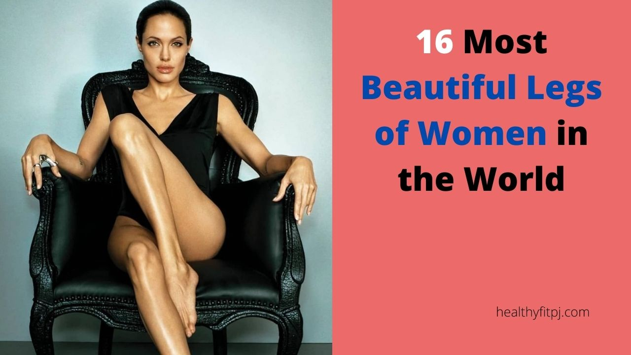 16 Most Beautiful Legs of Women in the World