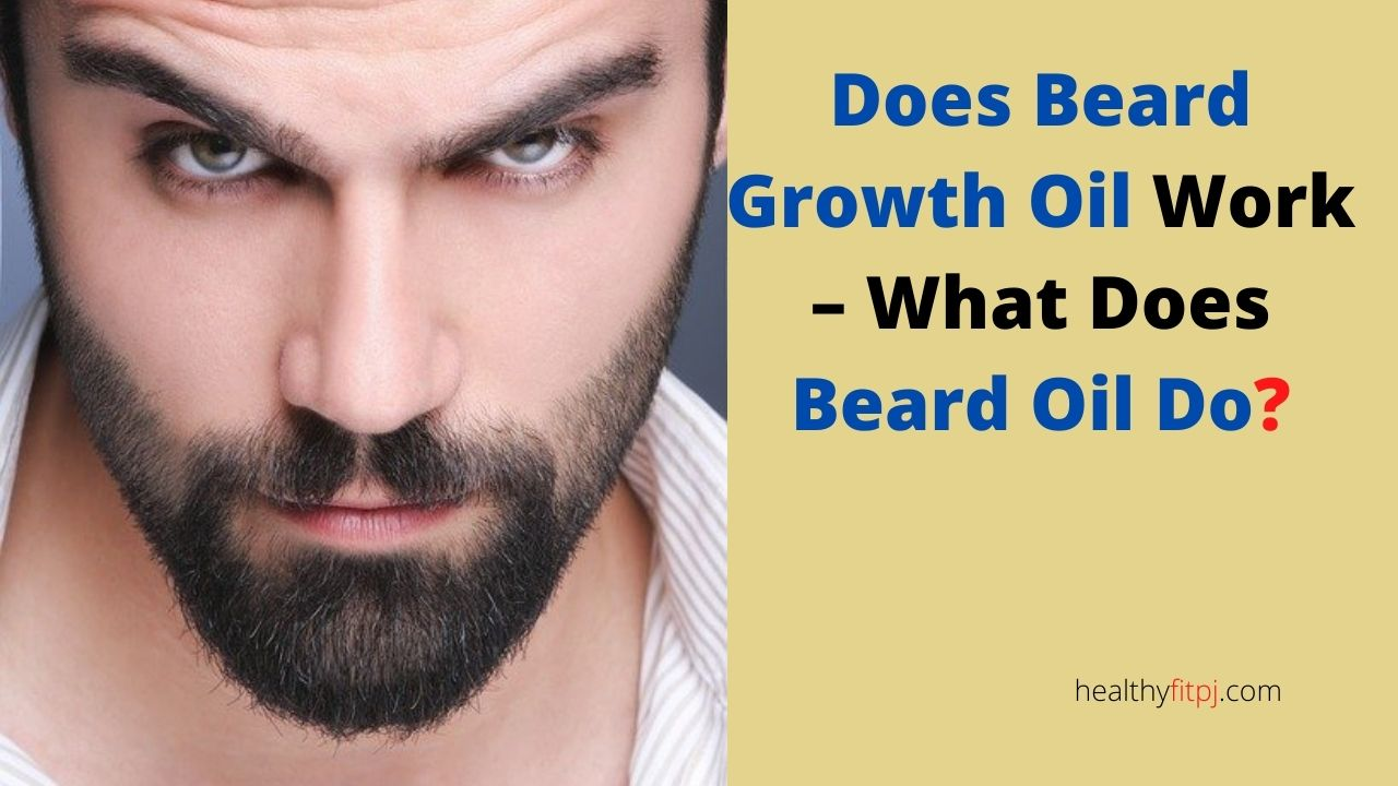 Does Beard Growth Oil Work