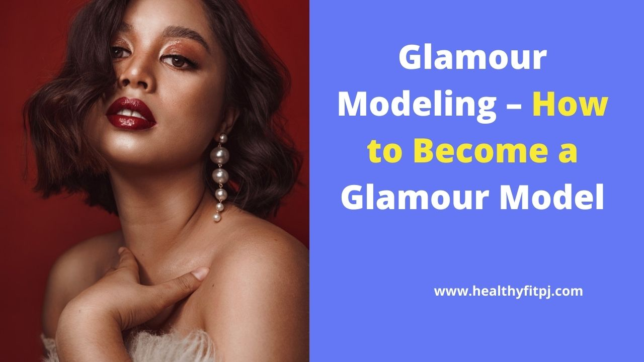 Glamour Modeling How to Become a Glamour Model
