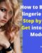 How to Become a lingerie Model – Step by Step to Get into lingerie Modeling