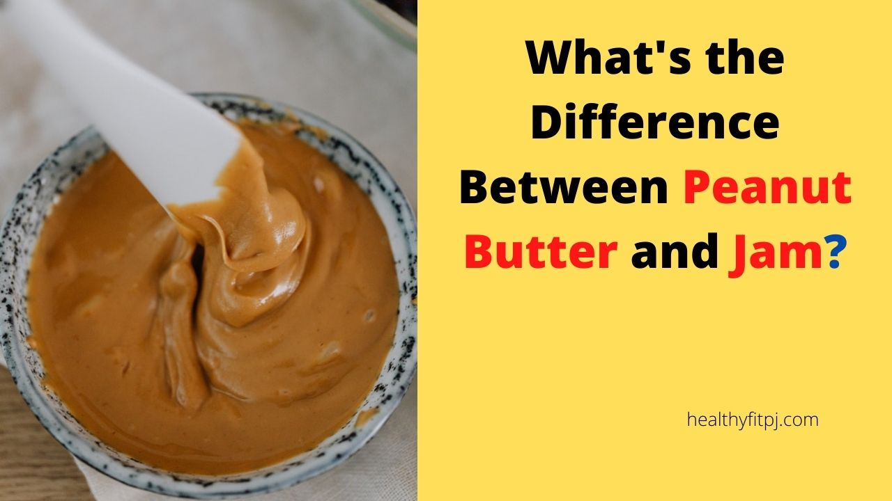 What's the Difference Between Peanut Butter and Jam?