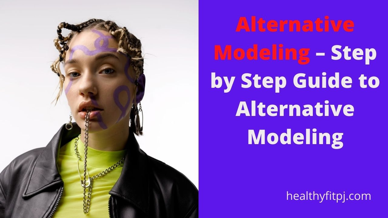 Alternative Modeling – Step by Step Guide to Alternative Modeling