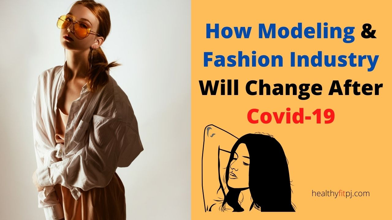 How Modeling & Fashion Industry Will Change After Covid-19