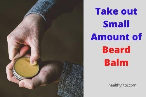 Take out Small Amount of Beard Balm