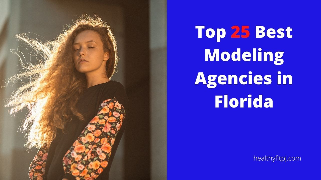 Top 25 Best Modeling Agencies in Florida