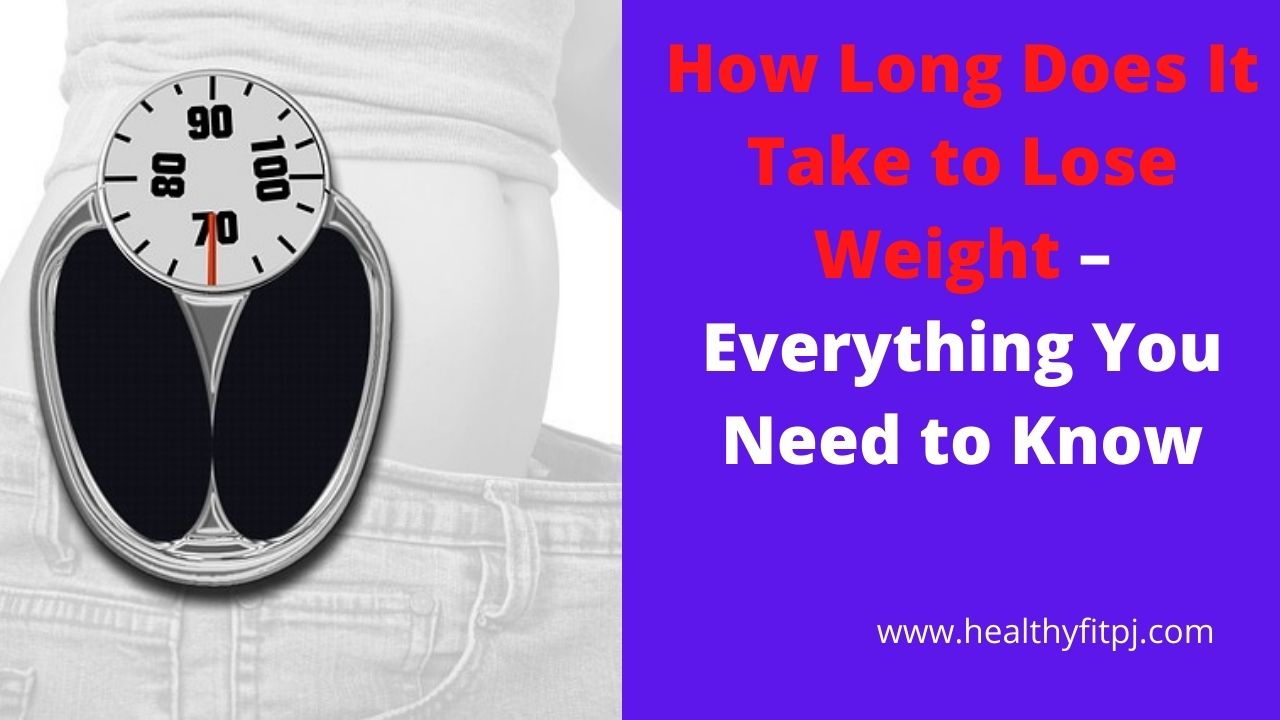 How Long Does It Take to Lose Weight – Everything You Need to Know