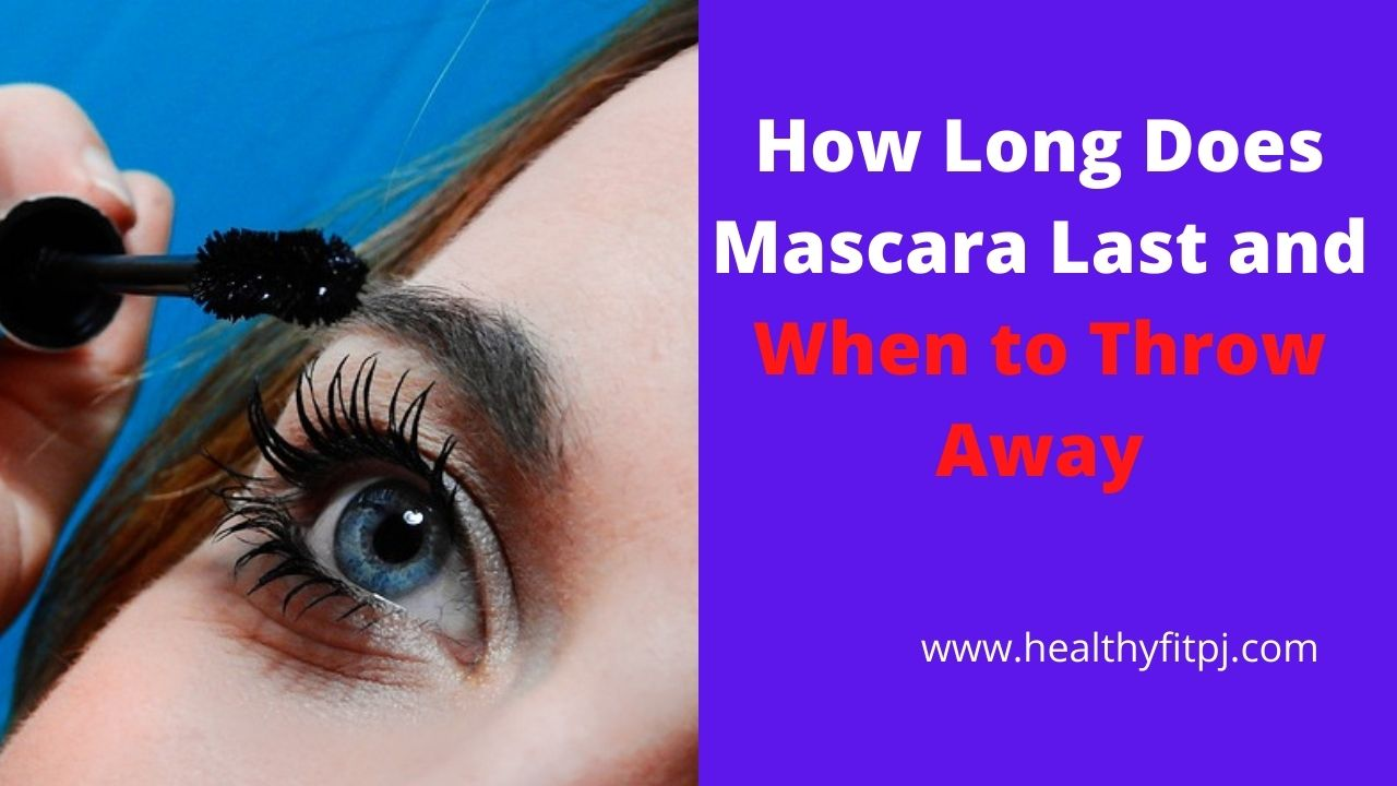 How Long Does Mascara Last and When to Throw Away