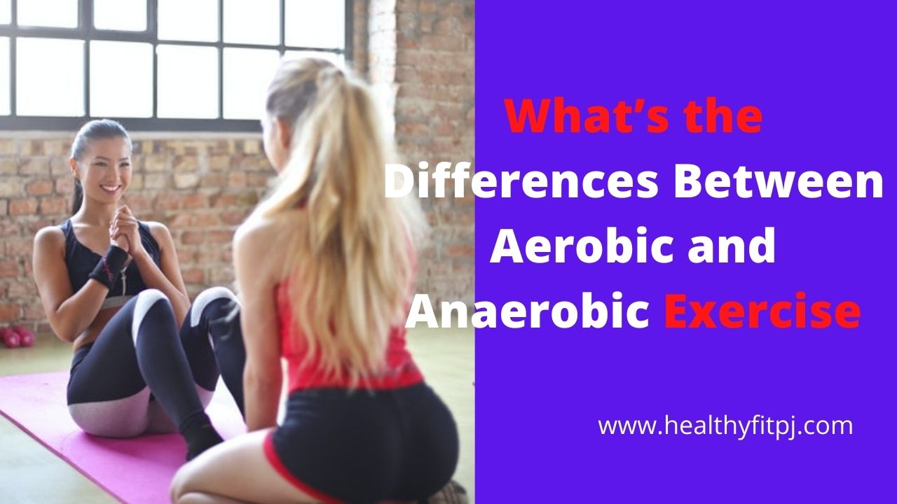 What's the Differences Between Aerobic and Anaerobic Exercise