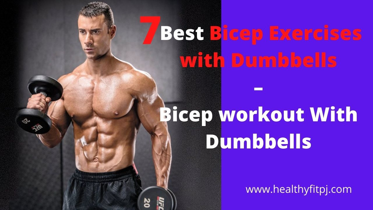 7 Best Bicep Exercises with Dumbbells – Bicep workout With Dumbbells
