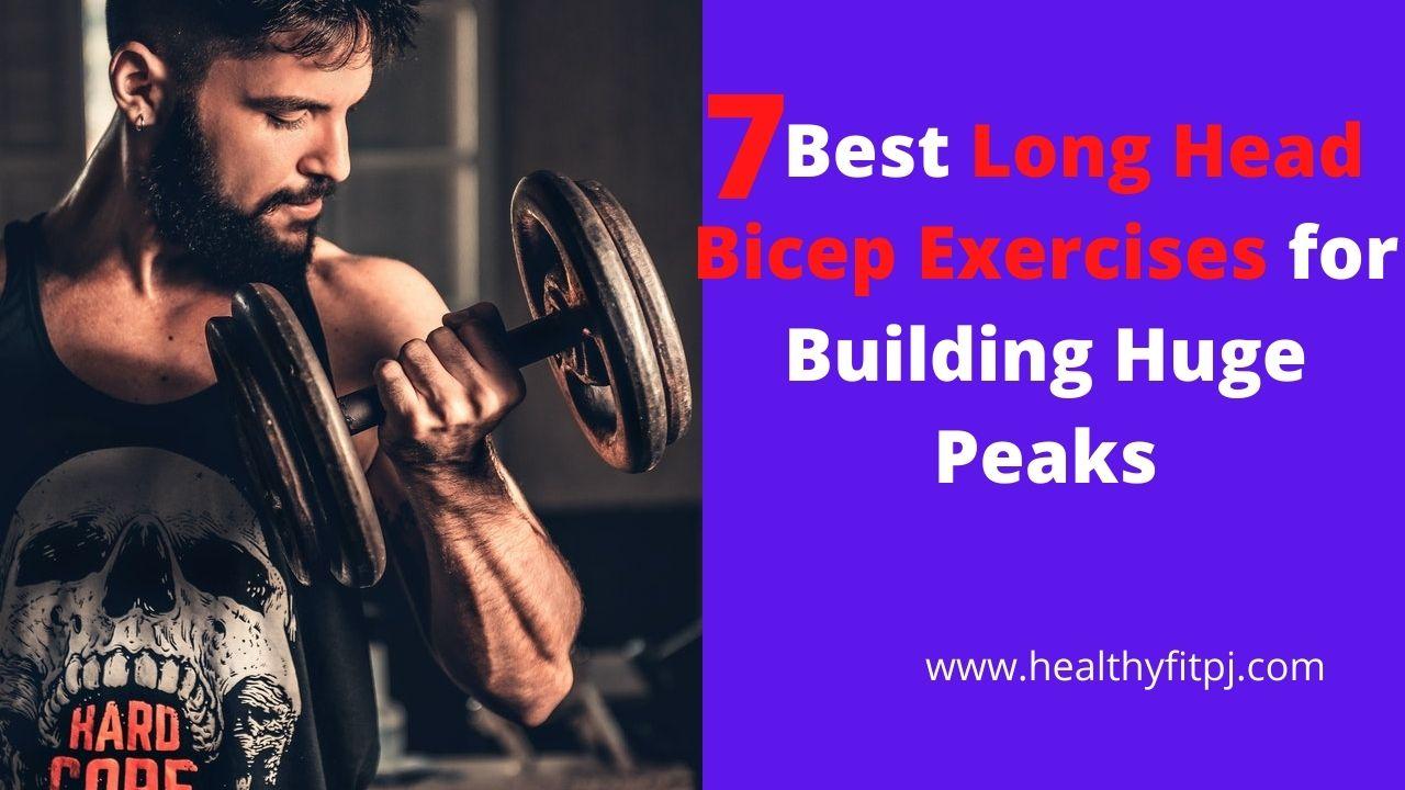 7 Best Long Head Bicep Exercises for Building Huge Peaks