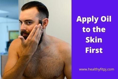Apply Oil to the Skin First