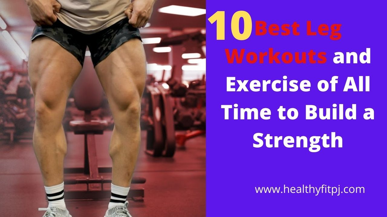 Best Leg Workouts and Exercise of All Time to Build a Strength