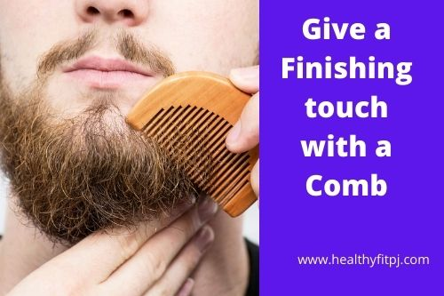 Give a Finishing touch with a Comb