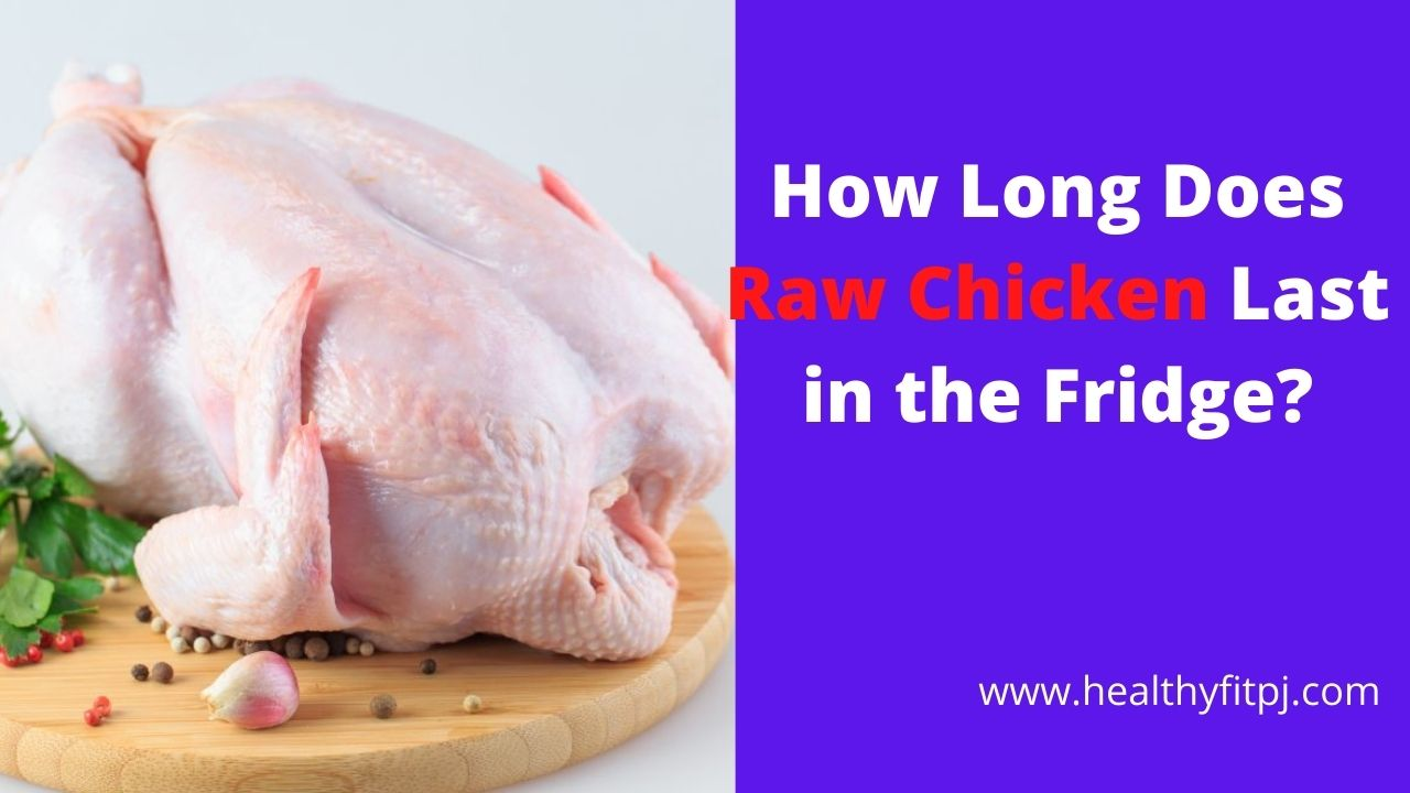 How Long Does Raw Chicken Last in the Fridge?