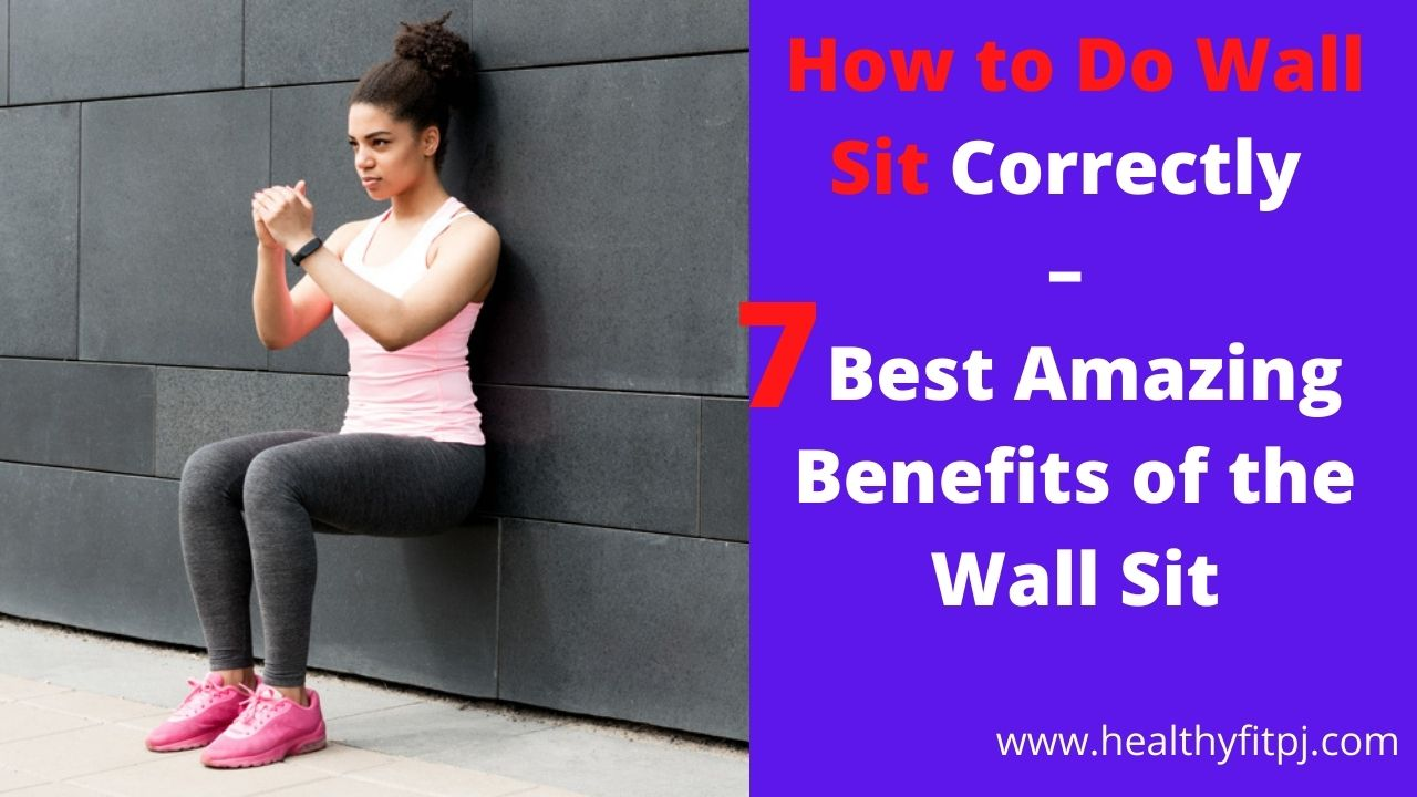 How to Do Wall Sit Correctly – 7 Best Amazing Benefits of the Wall Sit