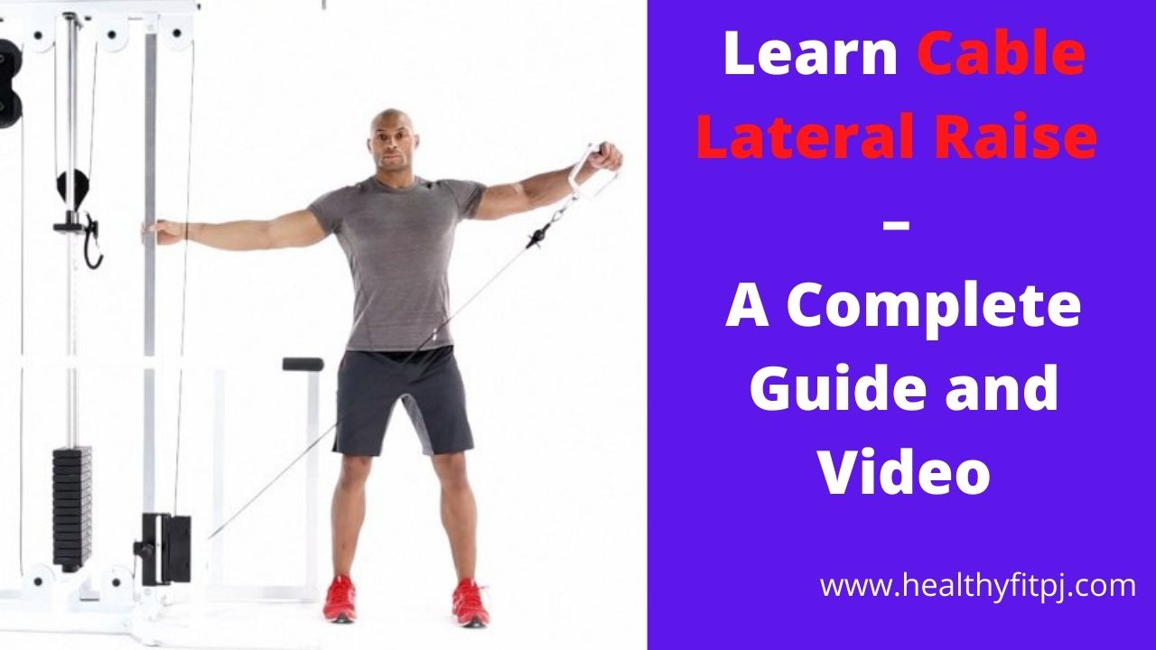 Learn Cable Lateral Raise – A Complete Guide and Video
