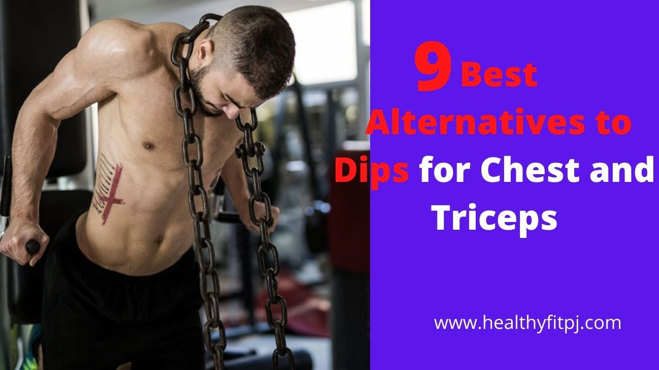 9 Best Alternatives to Dips for Chest and Triceps