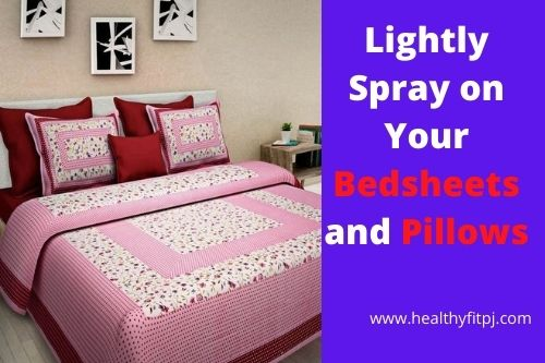 Lightly Spray on Your Bedsheets and Pillows